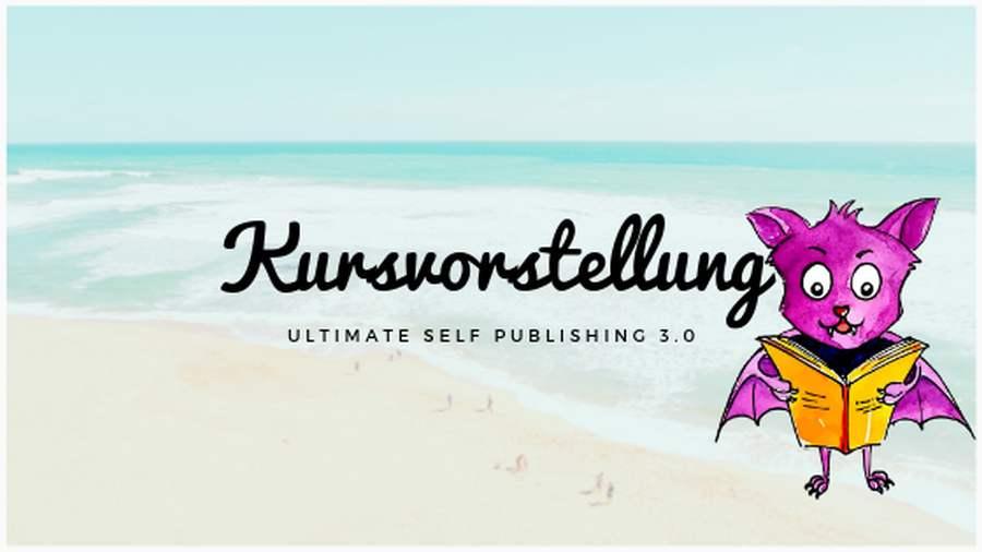 Kursvorstellung-Ultimate-Self-Publishing