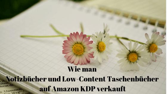 Beitragsbild Wie man Notizbücher und Low-Content Taschenbücher auf Amazon KDP verkauft