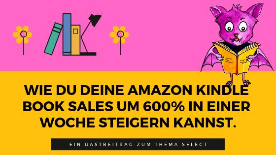 Wie du deine Amazon Kindle Book Sales um 600% in einer Woche steigern kannst.