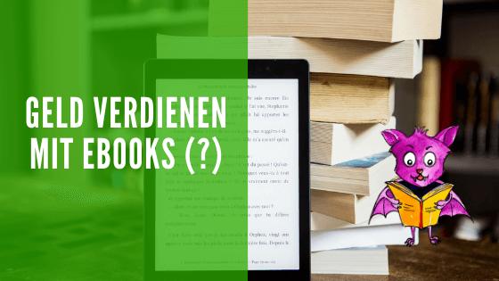 Geld verdienen mit eBooks.