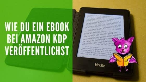Wie du ein Ebook bei Amazon KDP veröffentlichst.