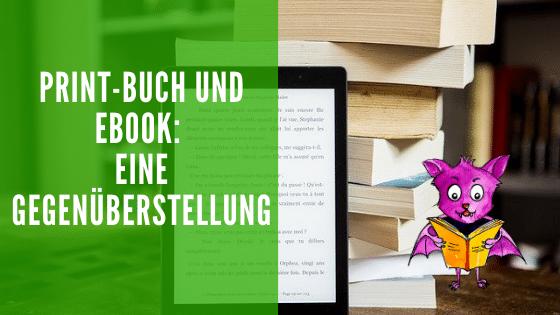 Print-Buch und eBook: Eine Gegenüberstellung