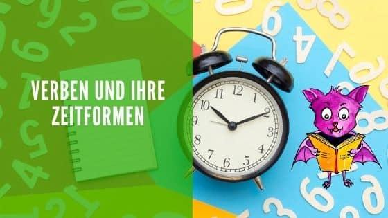 Verben und ihre Zeitformen.