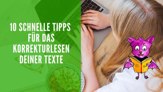 10 schnelle Tipps für das Korrekturlesen deiner Texte.